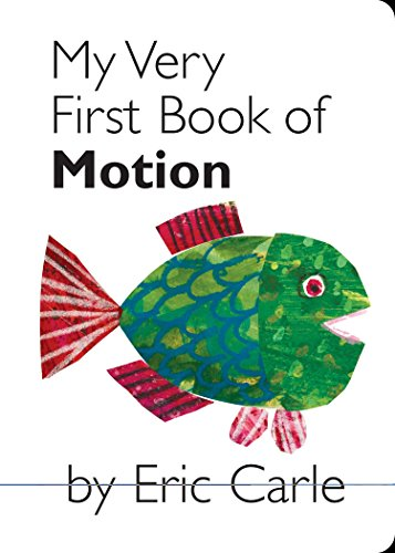 My Very First Book of Motion: Eric Carle
