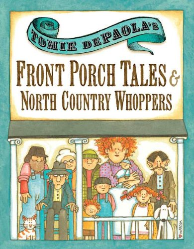 9780399247545: Tomie dePaola's Front Porch Tales and North Country Whoppers