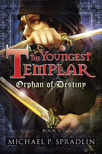 Orphan of Destiny (Youngest Templar #3)