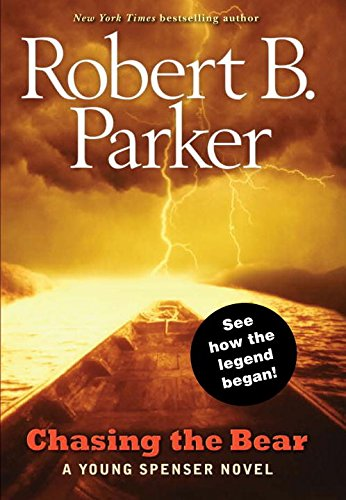 Chasing the Bear: Parker, Robert B.