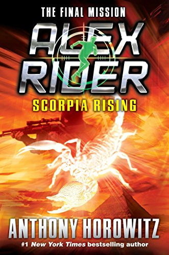 Scorpia Rising: Alex Rider, The Final Mission ***SIGNED & DATED***: Anthony Horowitz