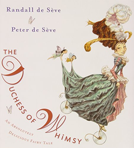9780399250958: The Duchess of Whimsy: An Absolutely Delicious Fairy Tale
