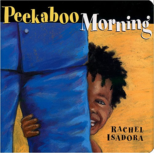 Peekaboo Morning (0399251537) by Rachel Isadora