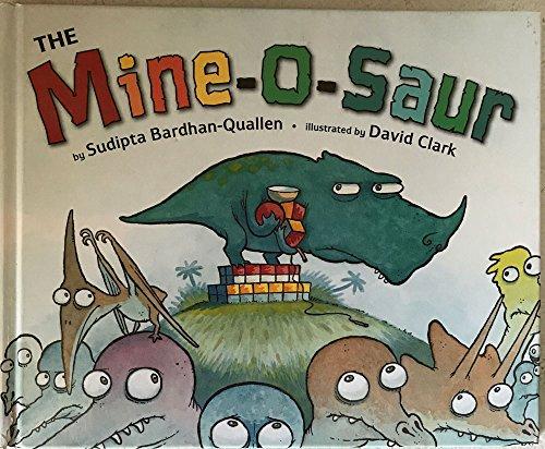 The Mine-o-Saur Edition: First: Sudipta Bardhan-Quallan