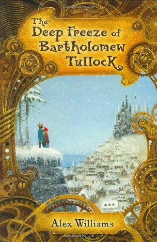 The Deep Freeze of Bartholomew Tullock: Williams, Alex