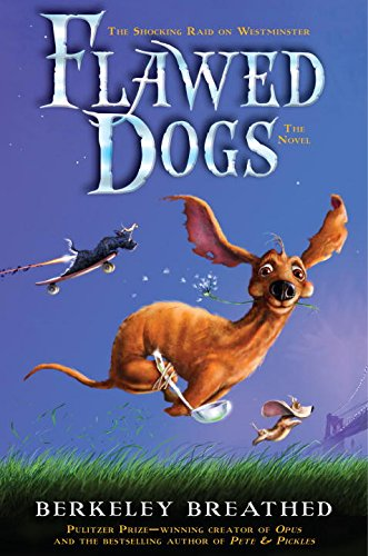 Flawed Dogs: the Novel: The Shocking Raid on Westminster: Breathed, Berkeley