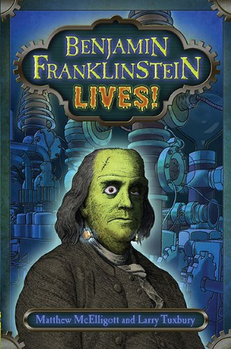 9780399252297: Benjamin Franklinstein Lives!
