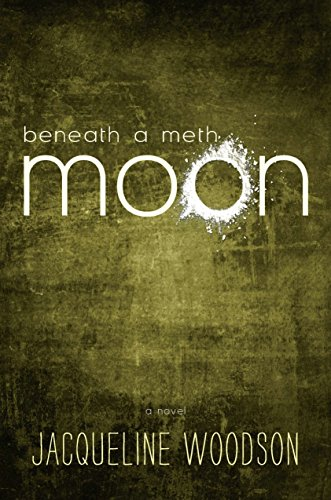Beneath a Meth Moon: Woodson, Jacqueline