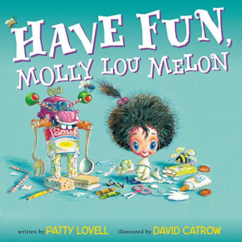 9780399254062: Have Fun, Molly Lou Melon
