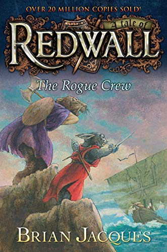 The Rogue Crew: A Tale of Redwall: Brian Jacques