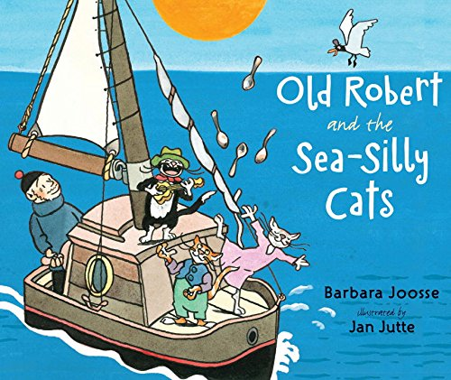 9780399254307: Old Robert and the Sea-Silly Cats