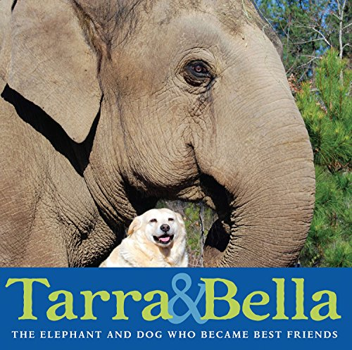 9780399254437: Tarra & Bella: The Elephant and Dog Who Became Best Friends