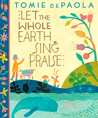 Let the Whole Earth Sing Praise: dePaola, Tomie