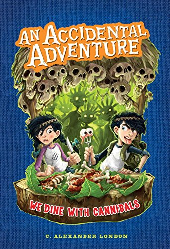 9780399254888: We Dine with Cannibals (Accidental Adventure)