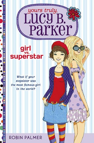 9780399254895: Girl vs. Superstar (Yours Truly, Lucy B. Parker (Hardcover))