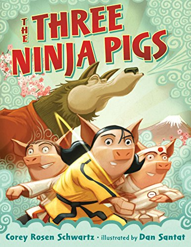 The Three Ninja Pigs: Schwartz, Corey Rosen