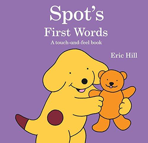 Spot's First Words: Hill, Eric