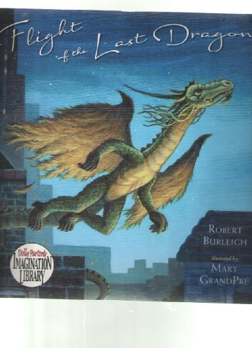 Flight of the Last Dragon: Robert Burleigh