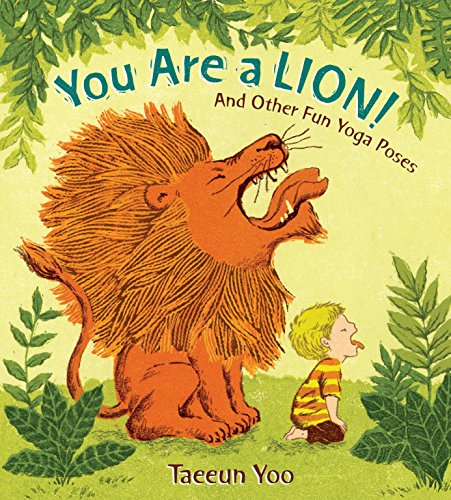 9780399256028: You Are a Lion!: And Other Fun Yoga Poses