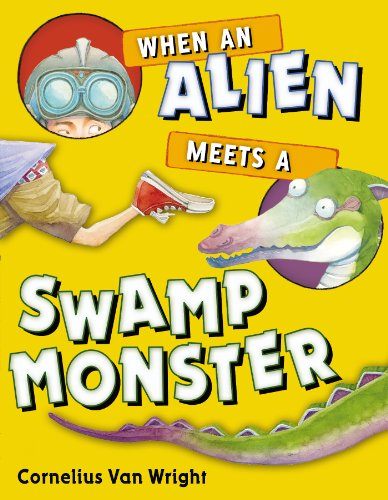 When an Alien Meets a Swamp Monster (0399256237) by Cornelius Van Wright