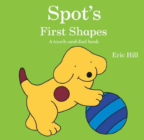 9780399256318: Spot's First Shapes: A Touch-and-feel Book