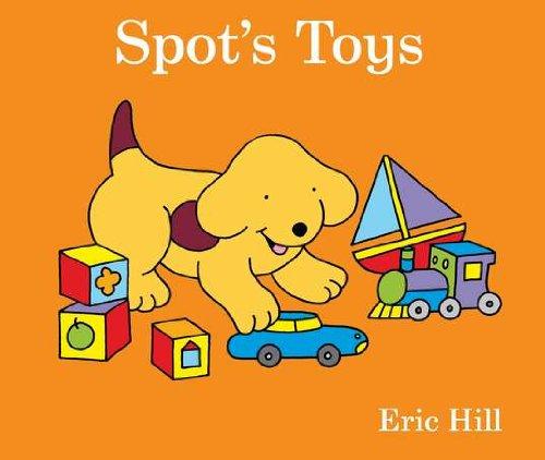 Spot's Toys: Eric Hill, Eric Hill (Illustrator)