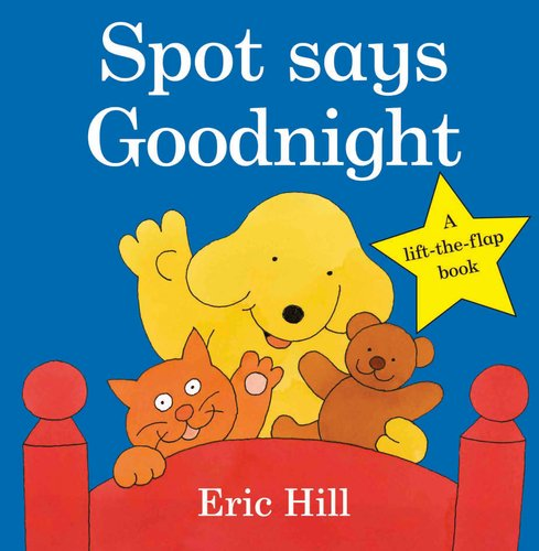Spot Says Goodnight (Fun with Spot): Hill, Eric