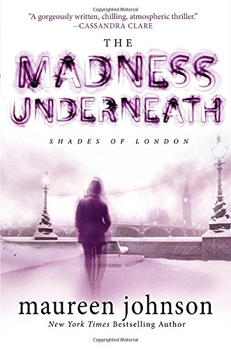 The Madness Underneath: Book 2 (The Shades of London): Johnson, Maureen