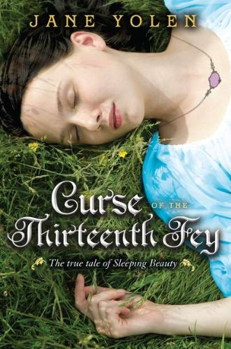 9780399256646: Curse of the Thirteenth Fey: The True Tale of Sleeping Beauty
