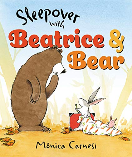 Sleepover with Beatrice & Bear: Carnesi, Monica