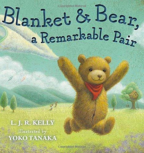 Blanket & Bear, a Remarkable Pair: Kelly, L. J. R.