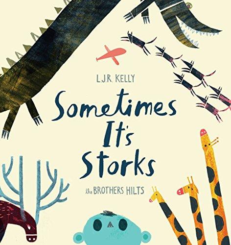 Sometimes It's Storks: L.J.R. Kelly