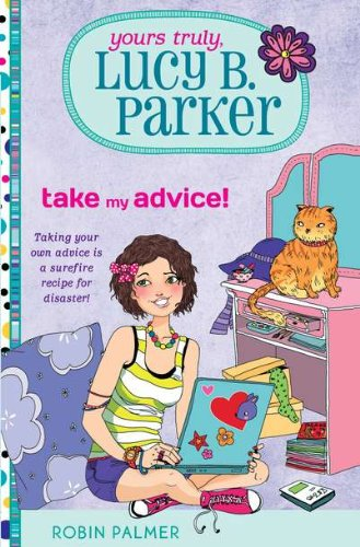9780399256981: Take My Advice! (Yours Truly, Lucy B. Parker)