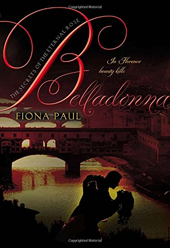 9780399257261: Belladonna (Secrets of the Eternal Rose)