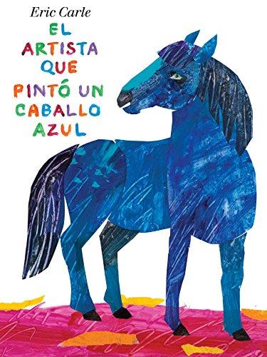 9780399257353: El artista que Pinto un caballo azul
