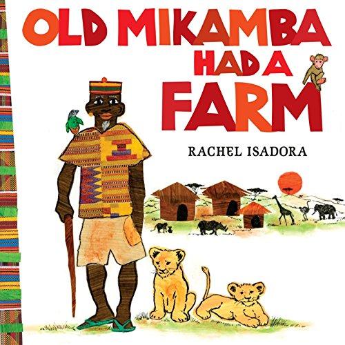 9780399257407: Old Mikamba Had a Farm