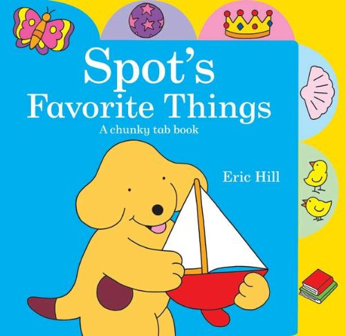 Spot's Favorite Things: Hill, Eric
