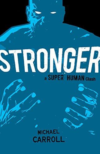 9780399257612: Stronger: A Super Human Clash