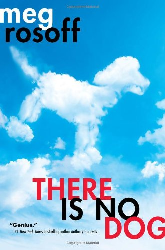 There Is No Dog: Rosoff, Meg