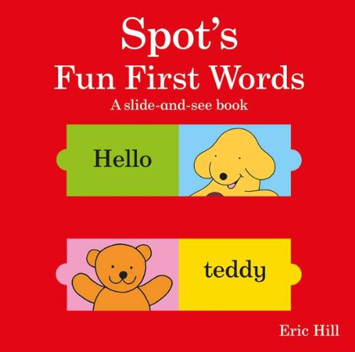 9780399257667: Spot's Fun First Words: A Slide & See Book