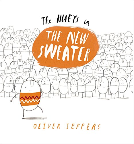 THE HUEYS IN THE NEW SWEATER (1ST: Jeffers, Oliver