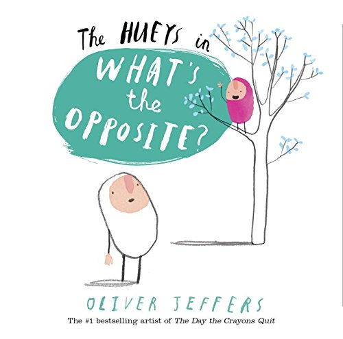 The Hueys in What's The Opposite?: Oliver Jeffers