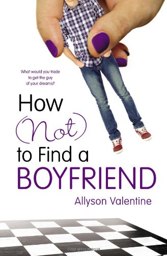 9780399257711: How (Not) to Find a Boyfriend