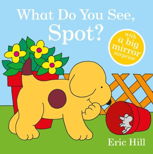 What Do You See, Spot?: Hill, Eric