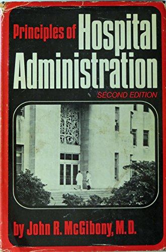 Principles of Hospital Administration: John R., McGibony