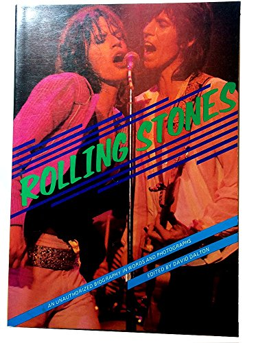 Rolling Stones: An Unauthorized Biography in Words and Pictures: Dalton, David -- (editor)