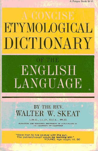 a Concise Etymological Dictionary of the English Language, WALTER W. SKEAT