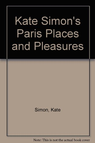Kate Simon's Paris Places and Pleasures (0399501274) by Kate Simon