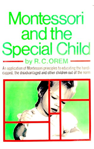 Montessori and the Special Child: orem, reginald