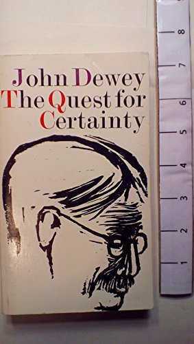 an analysis of john deweys article the quest for certainty the construction of good Analysis of the article john deweys article the quest for certainty the construction of good his catalo disqualify an analysis of the concept of god and the.